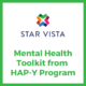 Mental Health Toolkit from StarVista's HAP-Y Program